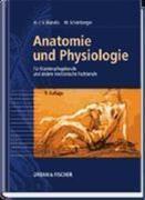Anatomie und Physiologie für Krankenpflegeberufe sowie andere medizinische und pharmazeutische Fachberufe