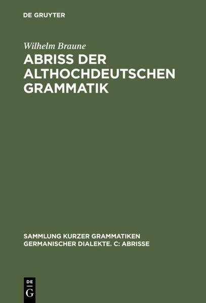 Abriß der althochdeutschen Grammatik mit Berücksichtigung des Altsächsischen als Buch