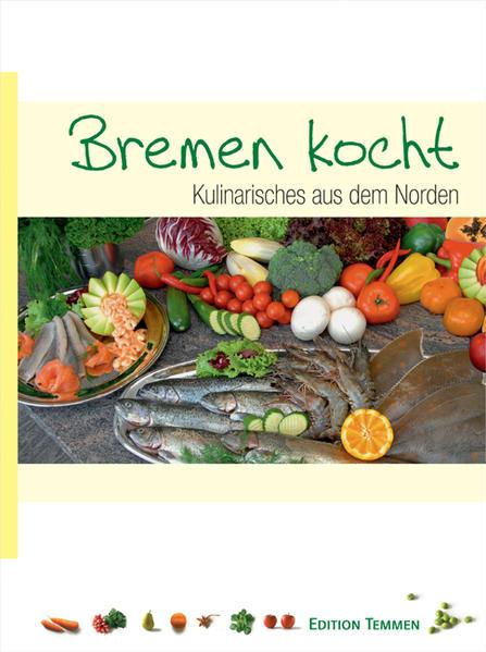 Bremen kocht als Buch (gebunden)