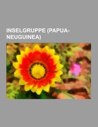 Inselgruppe (Papua-Neuguinea) als Taschenbuch von