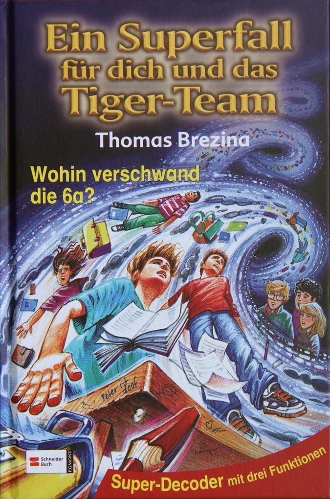 Ein Superfall für dich und das Tiger-Team 07. Wohin verschwand die 6a? als Buch