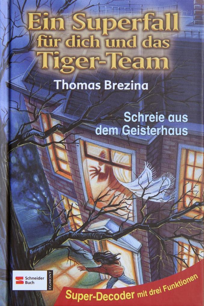 Ein Superfall für dich und das Tiger-Team 03. Schreie aus dem Geisterhaus als Buch