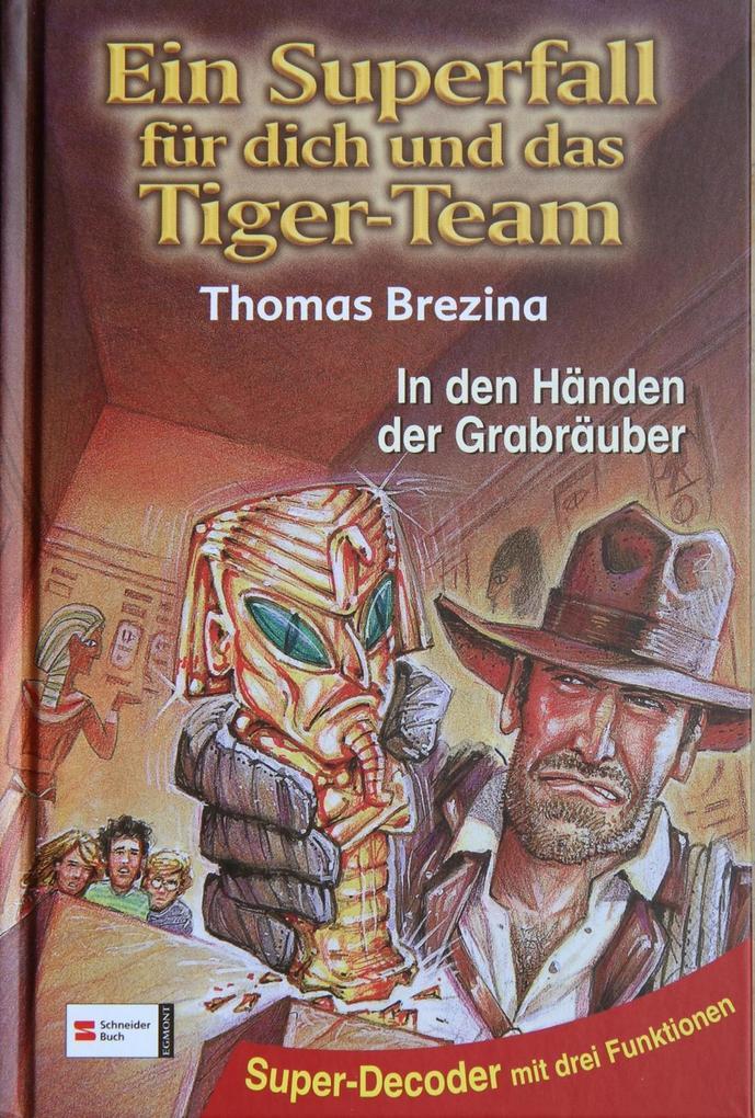 Ein Superfall für dich und das Tiger-Team 04. In den Händen der Grabräuber als Buch