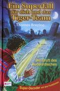 Ein Superfall für dich und das Tiger-Team 06. Die Gruft des Außerirdischen