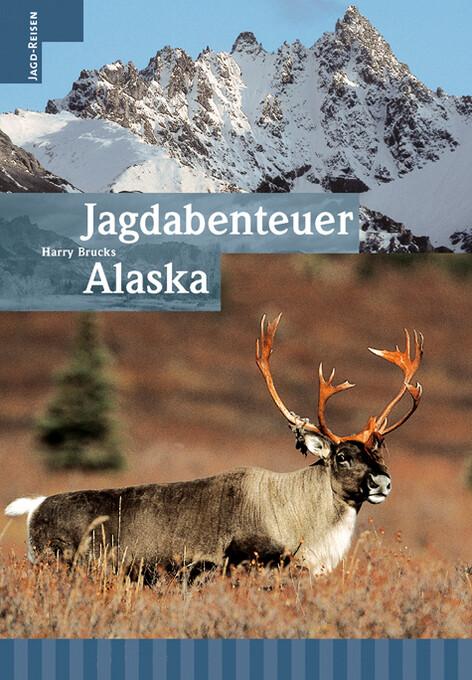 Jagdabenteuer in Alaska als Buch