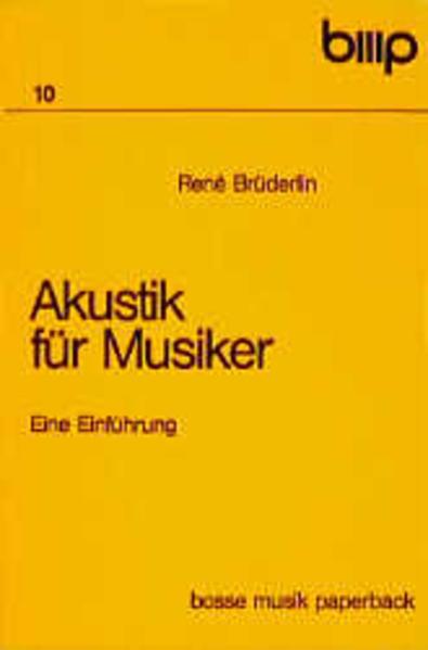 Akustik für Musiker als Buch von Rene Brüderlin