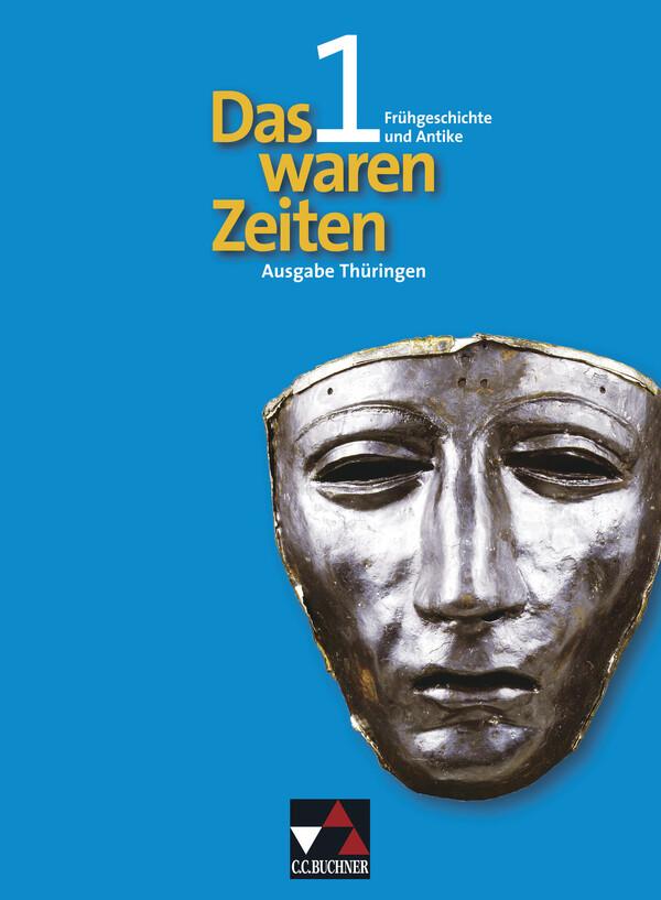 Das waren Zeiten 1 - Thüringen / Frühgeschichte und Antike als Buch