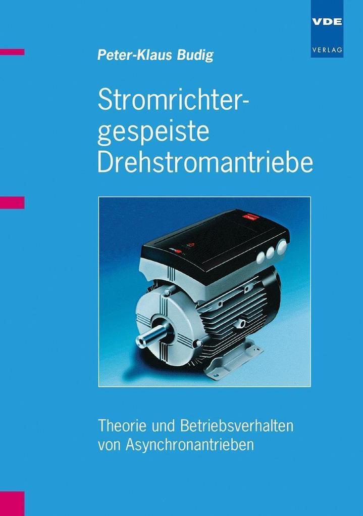 Stromrichtergespeiste Drehstromantriebe als Buch