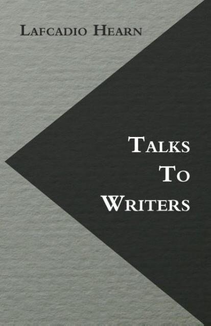 Talks to Writers als Taschenbuch von Lafcadio H...