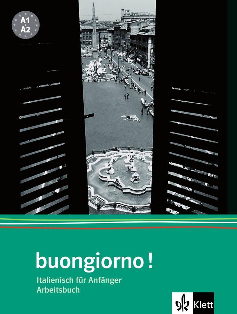 Buongiorno Neu. Arbeitsbuch. Italienisch für Anfänger als Buch