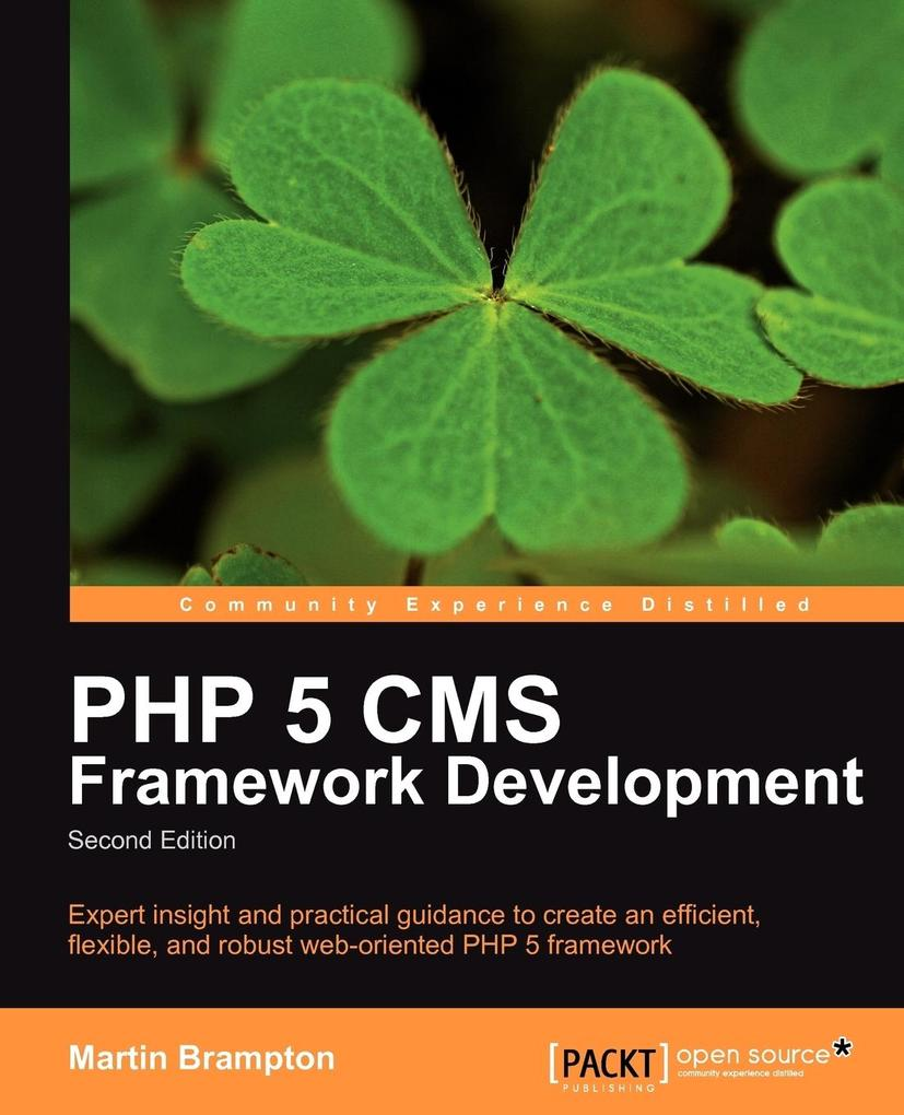 PHP 5 CMS Framework Development - 2nd Edition a...