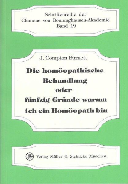 Die homöopathische Behandlung oder fünfzig Gründe warum ich ein Homöopath bin als Buch