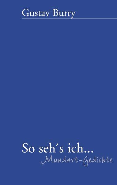 So seh's ich (Mundart Gedichte) als Buch
