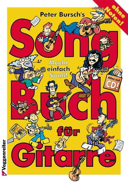 Peter Burschs Songbuch für Gitarre. Ohne Noten als Buch