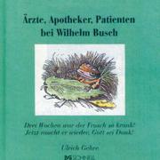 Ärzte, Apotheker und Patienten bei Wilhelm Busch