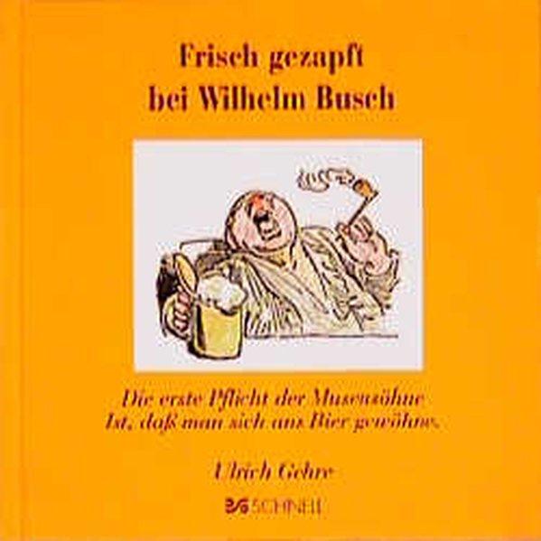 Frisch gezapft bei Wilhelm Busch als Buch