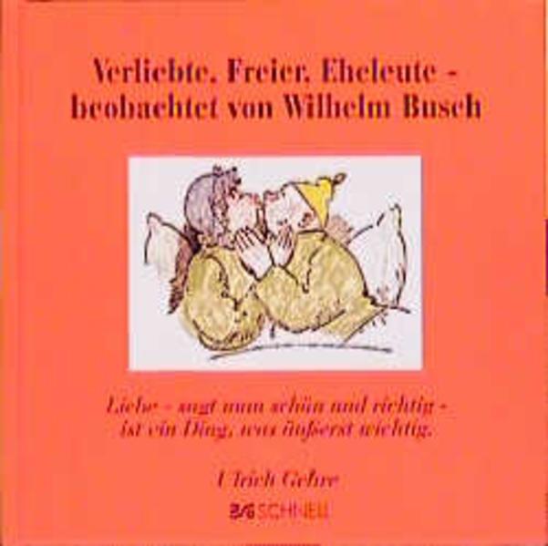 Verliebte, Freier, Eheleute, beobachtet von Wilhelm Busch als Buch (gebunden)