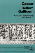 Bellum Gallicum. Wortkunde und Kommentar. Heft 1, Buch I - IV