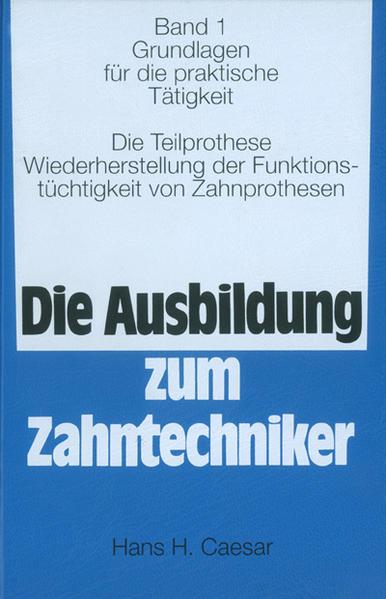 Die Ausbildung zum Zahntechniker I/III als Buch