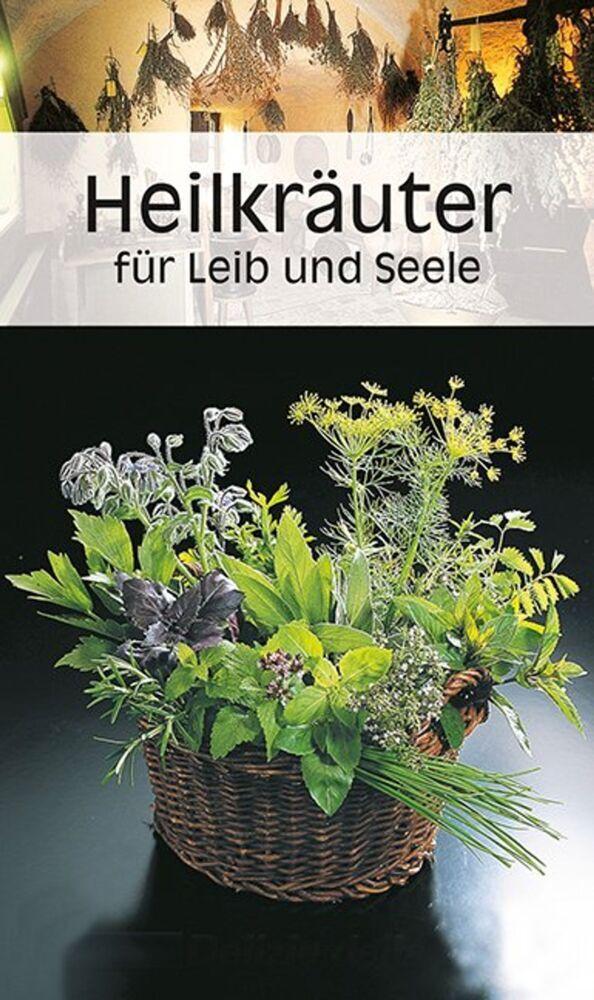 Heilkräuter für Leib und Seele als Buch von Urs...