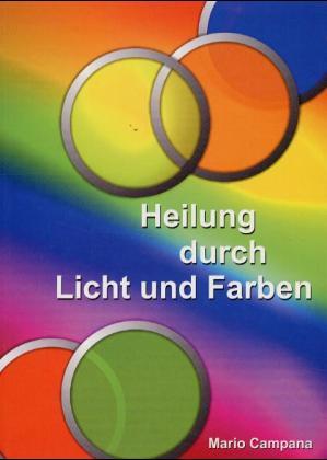 Heilung durch Licht und Farben als Buch