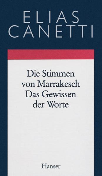 Gesammelte Werke 06. Die Stimmen von Marrakesch / Das Gewissen der Worte als Buch