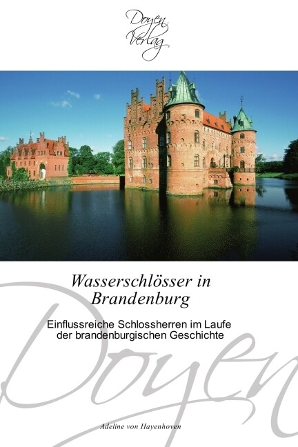 Wasserschlösser in Brandenburg als Buch von Adeline von Hayenhoven - Adeline von Hayenhoven