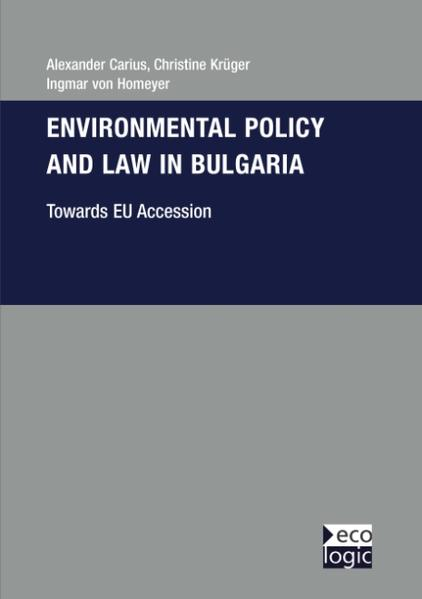 Environmental Policy and Law in Bulgaria - Towards EU-Accession als Buch