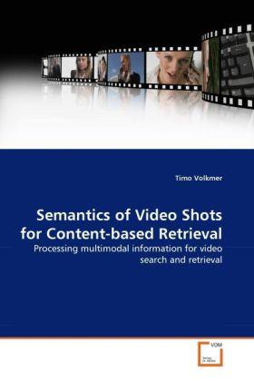 Semantics of Video Shots for Content-based Retr...