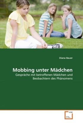 Mobbing unter Mädchen als Buch von Diana Bauer