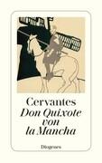 Leben und Taten des scharfsinnigen Edlen Don Quixote von la Mancha