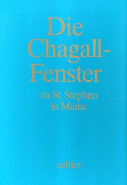 Chagall-Kassette. Die Chagall - Fenster zu Sankt Stephan in Mainz als Buch