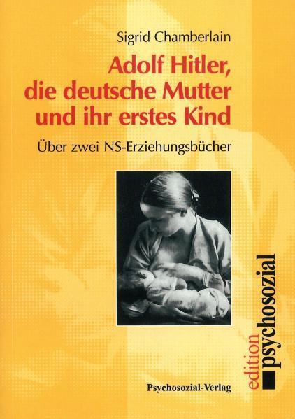 Adolf Hitler, die deutsche Mutter und ihr erstes Kind als Buch