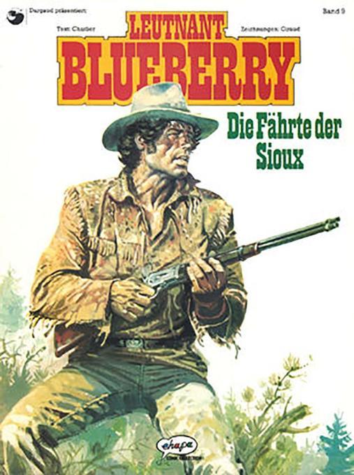 Blueberry 09 Die Fährte der Sioux als Buch