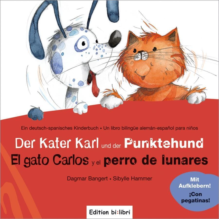Der Kater Karl und der Punktehund / El gato Carlos y el perro de lunares als Buch