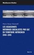 Les Assassinats Nationaux-Socialistes par Gaz en Territoire Autrichien 1940 - 1945