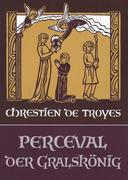 Perceval, oder die Geschichte vom Gral