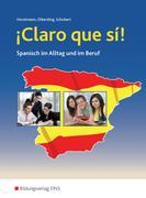 ¡Claro que si! Schülerband. Spanisch im Alltag und im Beruf