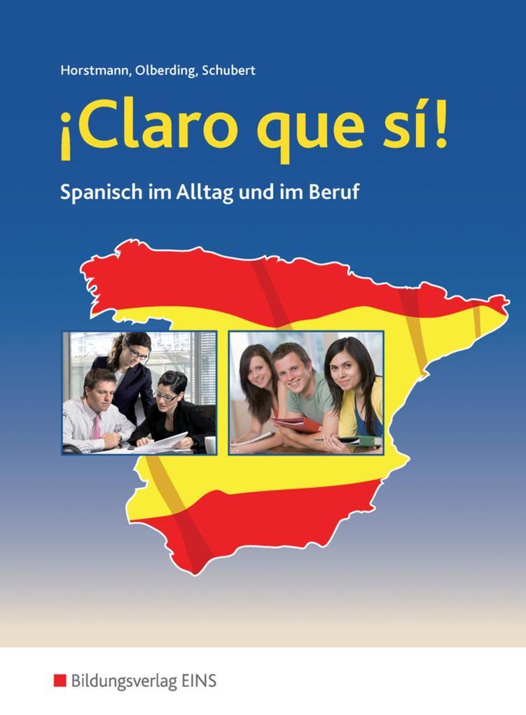 ¡Claro que si! Schülerband. Spanisch im Alltag und im Beruf als Buch