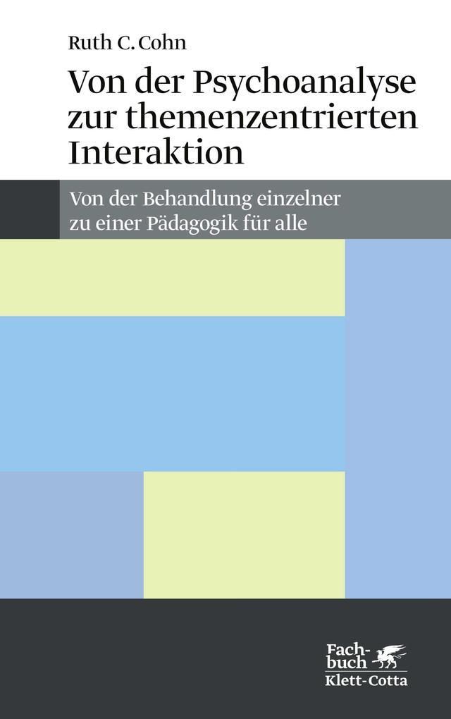 Von der Psychoanalyse zur themenzentrierten Interaktion als Buch