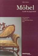 Möbel: Gotik bis Jugendstil