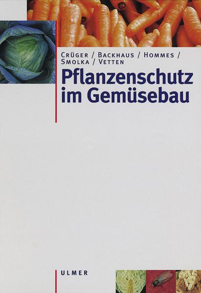 Pflanzenschutz im Gemüsebau als Buch (gebunden)