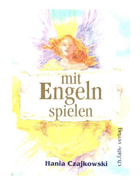 Mit Engeln spielen. Buch und 104 Karten als Buch