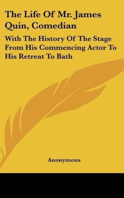 The Life Of Mr. James Quin, Comedian als Buch v...