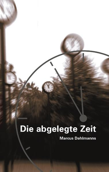Die abgelegte Zeit als Buch