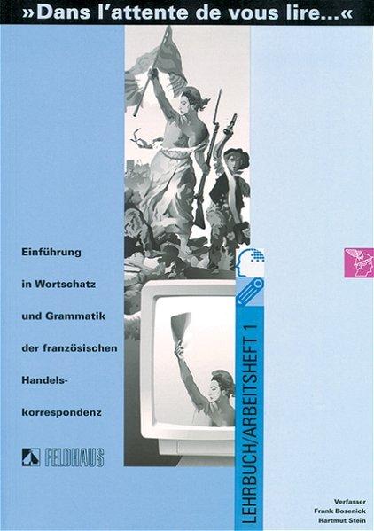 Dans l' attente de vous lire 1. Lehrbuch/Arbeitsheft als Buch