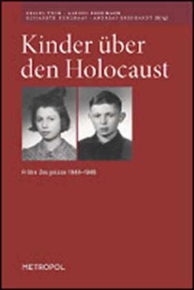 Kinder über den Holocaust Frühe Zeugnisse 1944–1948 als Buch