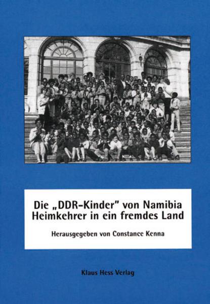 Die ' DDR-Kinder' von Namibia - Heimkehrer in ein fremdes Land als Buch