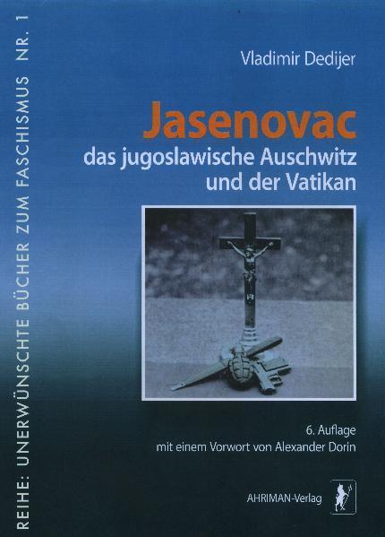 Jasenovac, das jugoslawische Auschwitz und der Vatikan als Buch