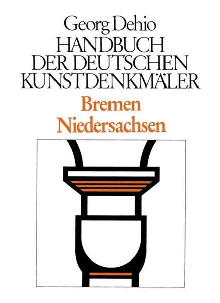 Bremen, Niedersachsen. Handbuch der Deutschen Kunstdenkmäler als Buch